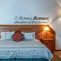 O Romeo, Romeo! wherefore art thou Romeo? vinyl wall art quote from the play Romeo and Juliet written in 1592 by William Shakespeare