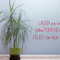 Laugh out loud follow your heart enjoy the little things vinyl wall art quote from www.wallartcompany.co.uk