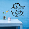Wall art sticker cheeky Dinner if you are lucky for dining rooms.