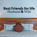 Best Friends for life Husband & Wife vinyl wall art quote from www.wallartcompany.co.uk