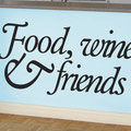 Food, Wine & Friends vinyl wall art decal for home decorating from www.wallartcompany.co.uk