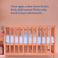 Once upon a time, there lived a little child named Nicky, who loved to have adventures... personalised vinyl wall art quote from www.wallartcompany.co.uk