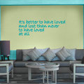 It's Better To Have Loved And Lost Than Never To Have Loved At All vinyl wall art sticker from www.wallartcompany.co.uk