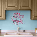 Dinner if you are lucky funny wall art quote for kitchens