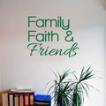 Vinyl wall art sticker family, faith and friends quote decorating a wall.