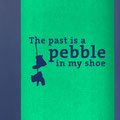 The Past is a pebble in my shoe vinyl wall art quote by Edgar Allen Poe