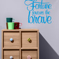 Fortune favours the Brave vinyl wall art quote from www.wallartcompany.co.uk