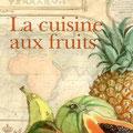 """""""La cuisine aux fruits"""". éd. Sud Ouest"""