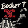 Booker T. Jones     Sound the Alarm      June 25, 2013      Blues, R&B           Sound the Alarm         All Over the Place         Fun