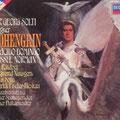 LOHENGRIN (Wagner); Solti; Norman, Randova, Domingo, Nimsgern, Sotin, Fischer- Dieskau; Wr. Philharmoniker, Konzertvereinigung Wiener Staatsopernchor.