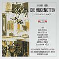 Die HUGENOTTEN (Meyerbeer); Heger; Terkal, Berry, Frick; Rundfunkorchester Wien, Wiener Staatsopernchor.