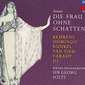 Die FRAU OHNE SCHATTEN (R. Strauss); Solti; Behrens, Domingo, Runkel, van Dam, Varady, Jo; Wr. Philharmoniker, Konzertvereinigung Wiener Staatsopernchor.