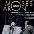 MOSES UND ARON (Arnold Schönberg); Gatti; Grundheber, Moser, Raimondi, Baechle, Jelosits, Larsen, Tichy, Moisiuc, Chor und Orchester der Wiener Staatsoper.
