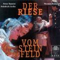 Der RIESE VOM STEINFELD (Cerha); Boder; Hampson, Damrau, Breedt, Pecoraro, Bankl, Sramek, Zednik; Wr. Sängerknaben, Chor und Orchester der Wiener Staatsoper.