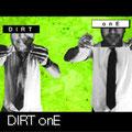 Dirt onE