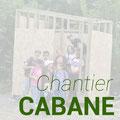 Chantier Cabane