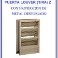 PUERTA LOUVER (TIRA) MODELOS RECTA J Z V INVERTIDA y Z a 90° Z CON MALLA MOSQUITERA