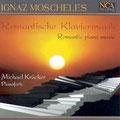 Ignaz Moscheles (1794-1870): Romantische Klaviermusik / Romantic piano music - Pianoforte Erard, 1844 (NCA)