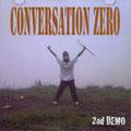 CONVERSATION ZERO/DEMO