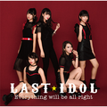 Last Idol - Everything Will Be All Right