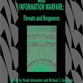 Cyber Terrorism and Information Warfare: Threats and Responses
