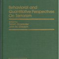 Behavioral and Quantitative Perspectives On Terrorism