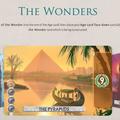 Jeder Spieler erhält unterschiedliche Weltwunder. Man kann erworbene Karten unter diese legen und die Kosten bezahlen, um bestimmte Boni der Weltwunder zu generieren