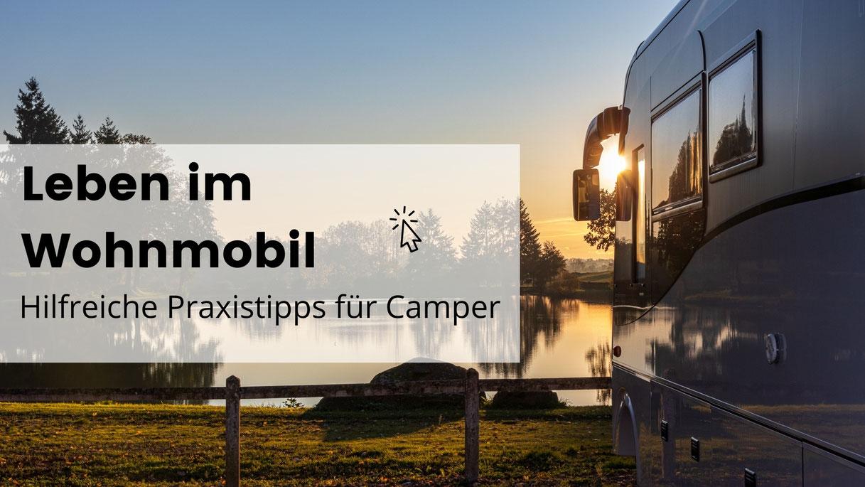Leben im Wohnmobil, Vanlife, Camping, Wohnmobil