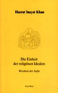 Die Einheit der religiösen Ideale von Hazrat Inayat Khan - Verlag Heilbronn, der Sufiverlag