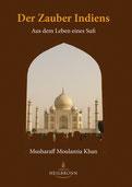 Der Zauber Indiens von Musharaff Moulamia Khan - Verlag Heilbronn, der Sufiverlag