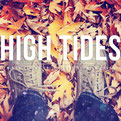 HIGH TIDES - I'm Not Giving Up, I'm Just Starting Over