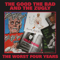 The Good the Bad and the Zugly - The Worst Four Years