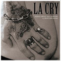 LA CRY - Songs about shitshaking and heartbreaking