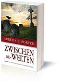 """Nicolae-Saga Band 1 """"Zwischen den Welten"""" von Aurelia L. Porter"""