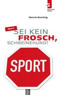 Sport: Sei kein Frosch, Schweinehund