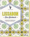 Lissabon - Das Kochbuch Authentische Rezepte aus Portugals Hauptstadt