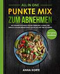 All In One Punkte Mix zum Abnehmen - Das gesunde Kochbuch für den Thermomix. Schnell und einfach schlank werden durch leichte aio und one pot Rezepte (mit Punkten und Nährwerten)
