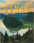 Reise entlang der Donau - Von der Quelle bis zur Mündung - Ein Bildband mit über 190 Bildern auf 140 Seiten - STÜRTZ