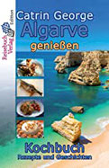 Authentic Portuguese Cooking More Than 185 Classic Mediterranean-Style Recipes of the Azores, Madeira