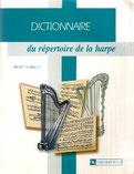 DICTINNAIRE DU REPERTOIRE DE LA HARPE. Annie GLATTAUER; Editions du CNRS. PARIS 2003