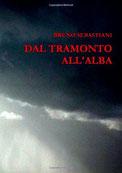 Romanzo di attualità, narrativa italiana - Bruno Sebastiani