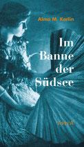 Alma M. Karlin: Im Banne der Südsee
