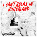 MISSSTAND - I can't relax in Hinterland LP/Do-CD