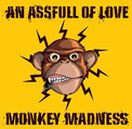 An Assfull Of Love - Monkey Madness