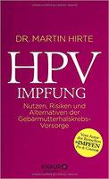 HPV-IMPFUNG: NUTZEN, RISIKEN UND ALTERNATIVEN DER GEBÄRMUTTERHALSKREBS-VORSORGE