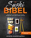 Die Sushi Bibel Japanische Leckerbissen zum selber rollen inkl. Maki, Nigri, Inside-Outs uvm.