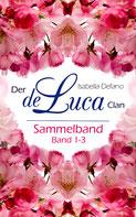 Isabella Defano - der de Luca Clan Sammelband 1-3 - New Adult