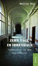 Nellie Bly: Zehn Tage im Irrenhaus. Undercover in der Psychiatrie