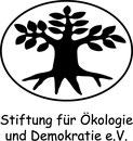 Stiftung für Okologie und Demokratie e.V.