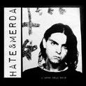 """HATE&MERDA """"L'anno dell 'odio"""""""